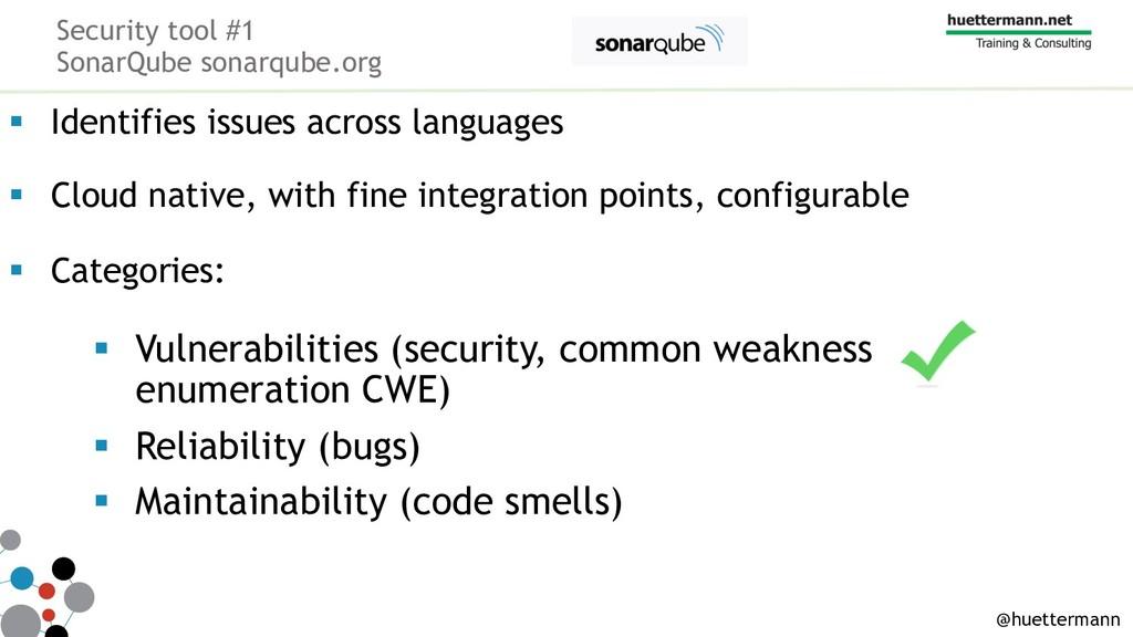 Security tool #1 SonarQube sonarqube.org § Iden...