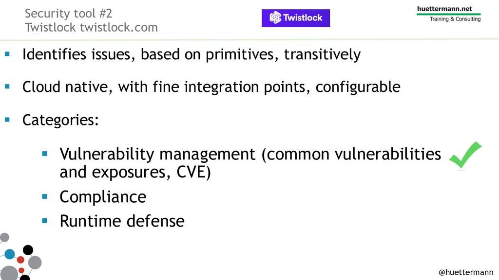 Security tool #2 Twistlock twistlock.com § Iden...