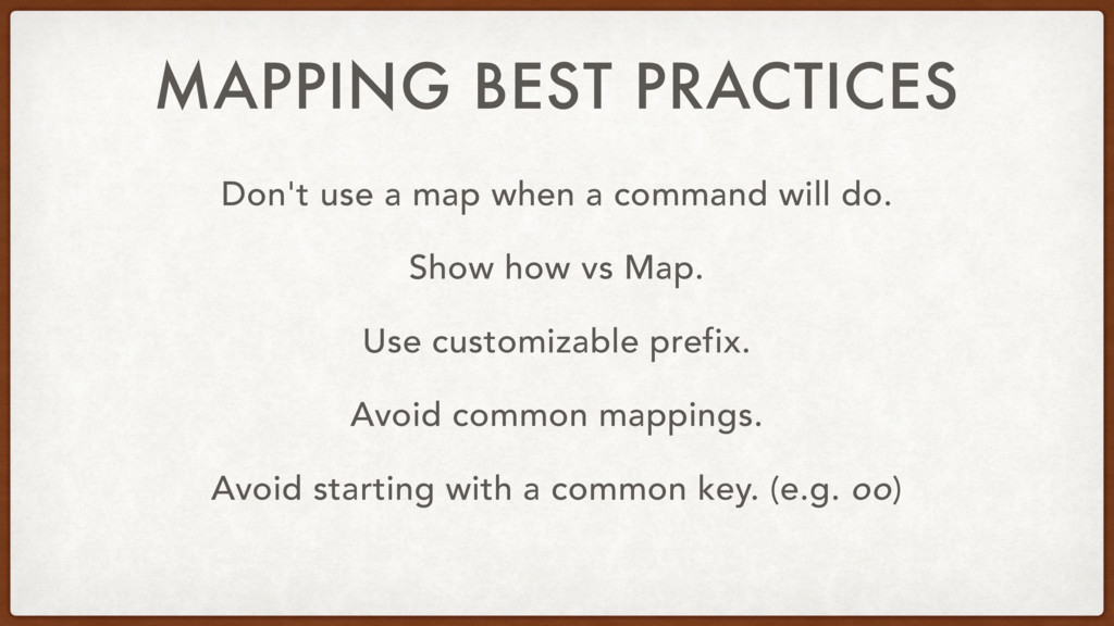 MAPPING BEST PRACTICES Don't use a map when a c...