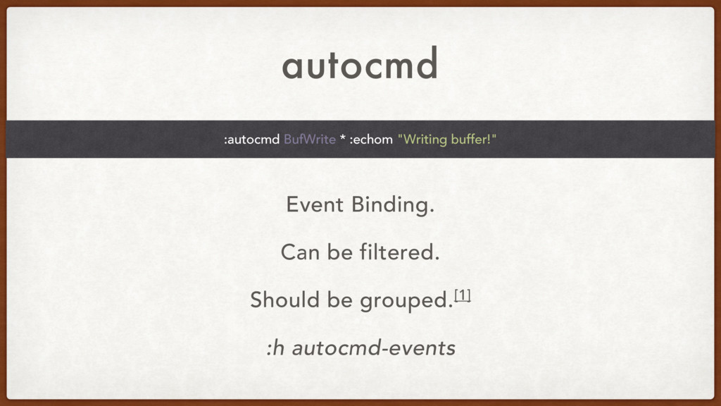 autocmd Event Binding. Can be filtered. Should ...