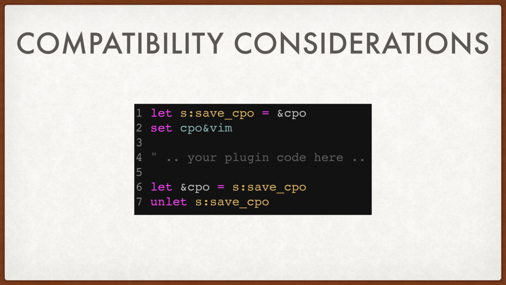 COMPATIBILITY CONSIDERATIONS 1 let s:save_cpo =...
