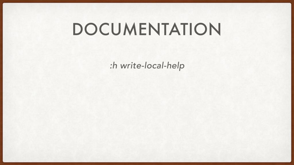 DOCUMENTATION :h write-local-help