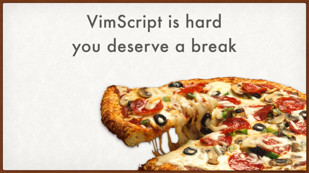you deserve a break VimScript is hard