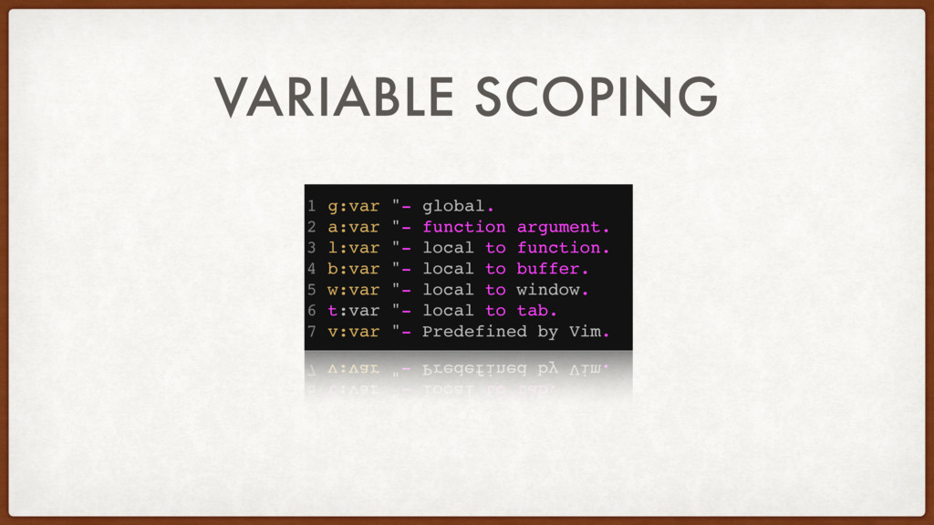 "VARIABLE SCOPING 1 g:var ""- global. 2 a:var ""- ..."