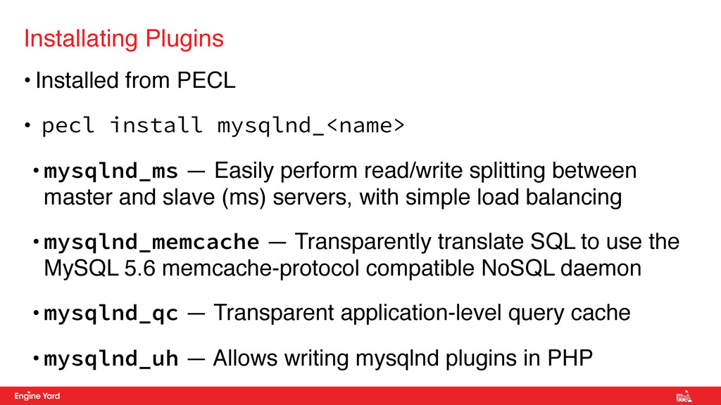 • Installed from PECL • pecl install mysqlnd_<n...