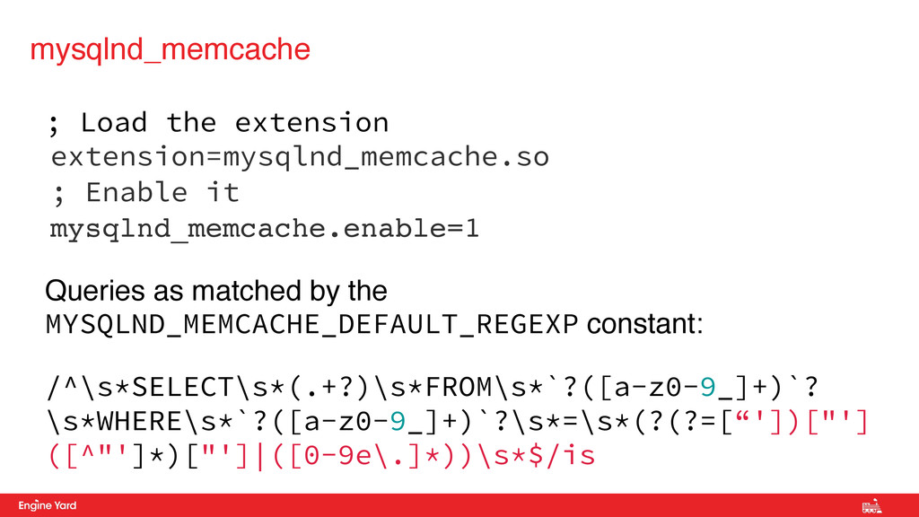 ; Load the extension extension=mysqlnd_memcache...