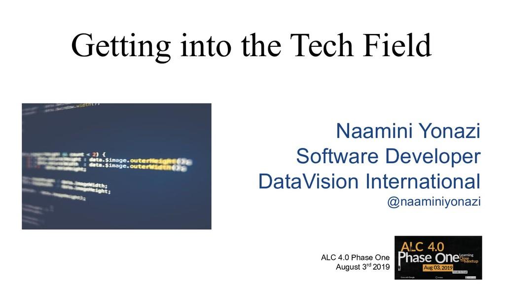 Getting into the Tech Field Naamini Yonazi Soft...