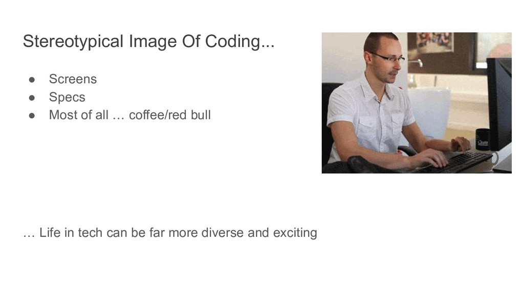 Stereotypical Image Of Coding... ● Screens ● Sp...