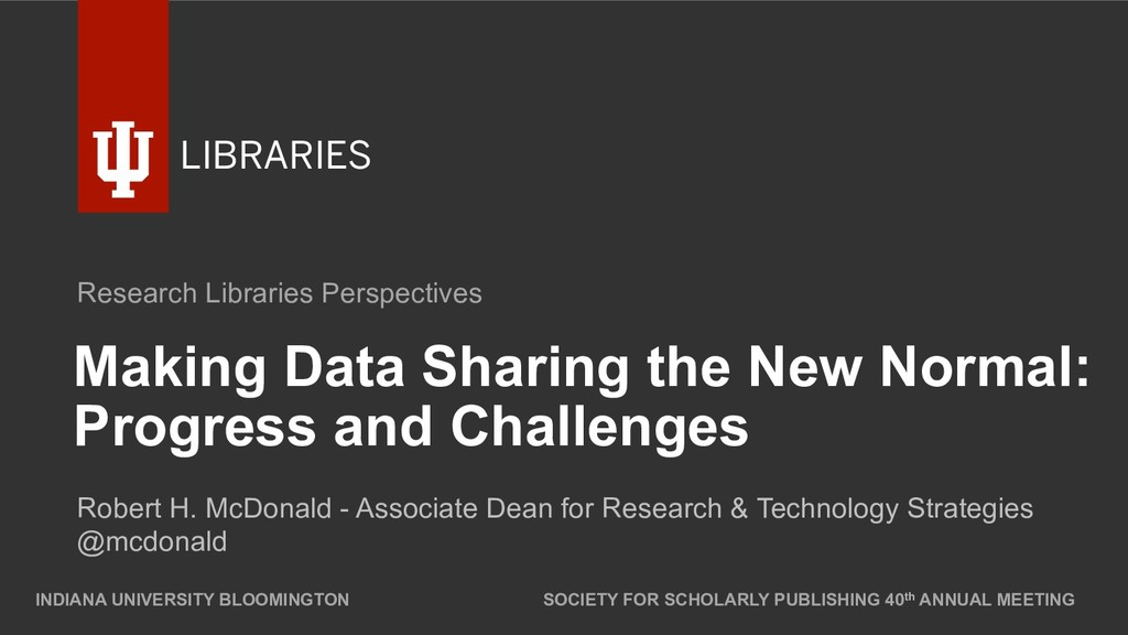 LIBRARIES Making Data Sharing the New Normal: P...