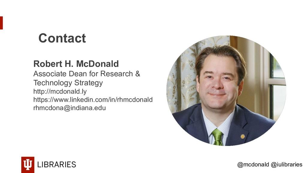 LIBRARIES Contact Robert H. McDonald Associate ...
