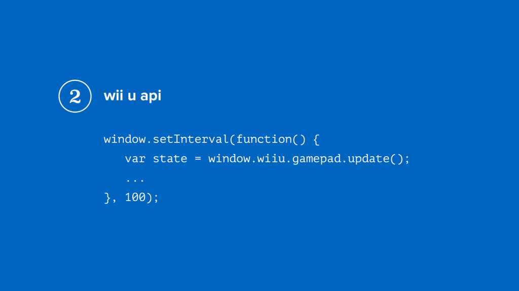 wii u api window.setInterval(function() {
