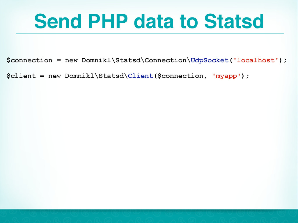 Send PHP data to Statsd 41 $connection = new Do...