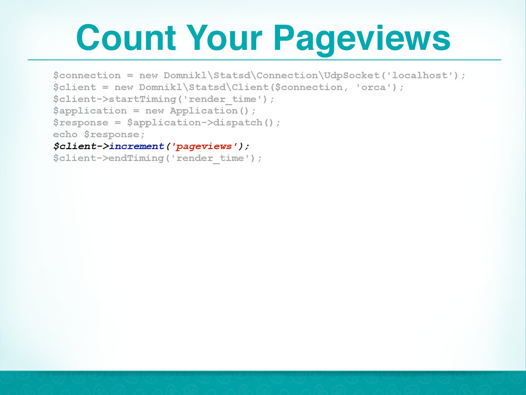 Count Your Pageviews 44 $connection = new Domni...