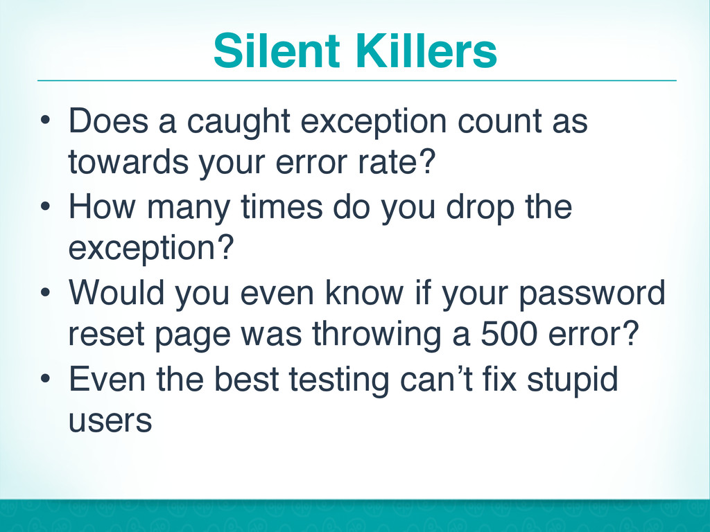Silent Killers • Does a caught exception count ...