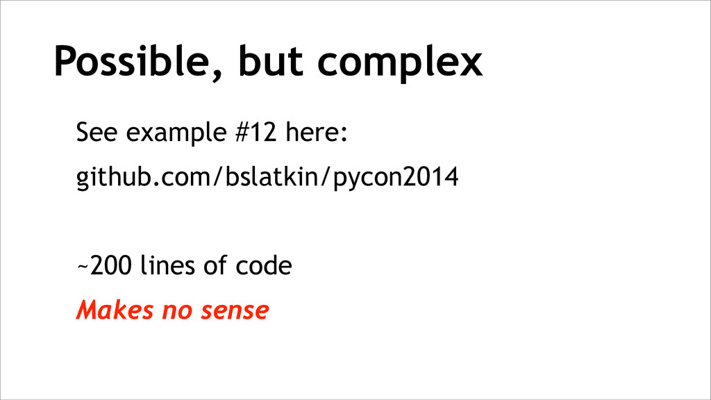 Possible, but complex See example #12 here: git...