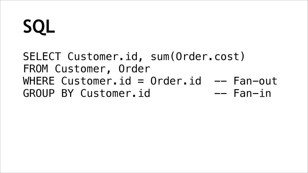 SQL SELECT Customer.id, sum(Order.cost) FROM Cu...