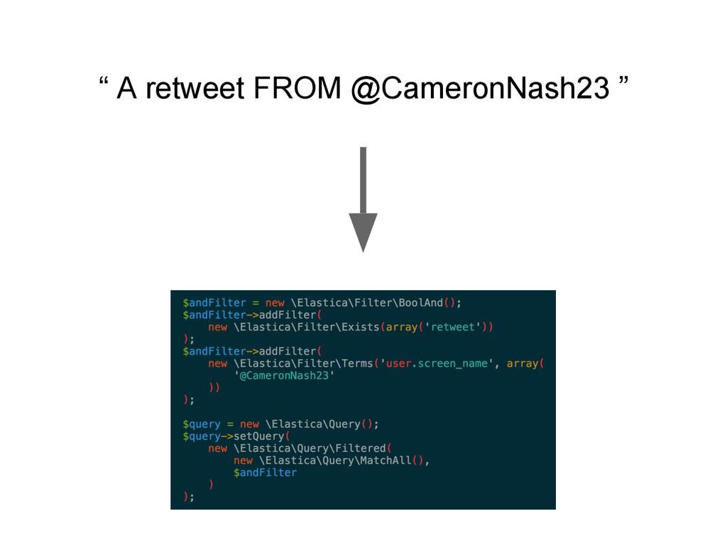 """ A retweet FROM @CameronNash23 """