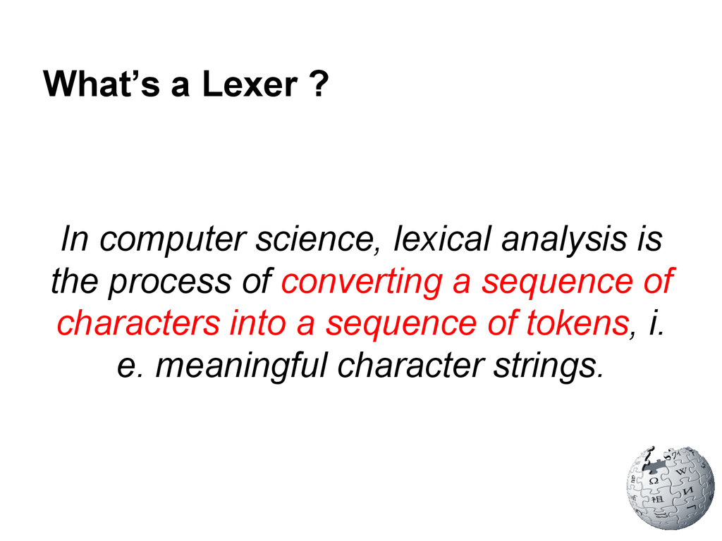 What's a Lexer ? In computer science, lexical a...