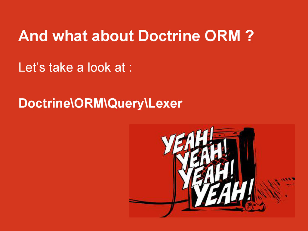 And what about Doctrine ORM ? Let's take a look...