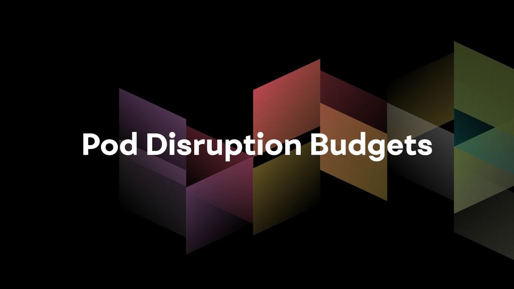 Pod Disruption Budgets
