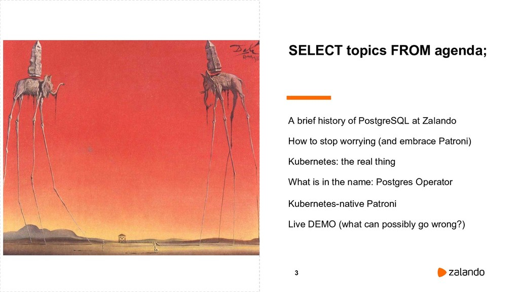 3 A brief history of PostgreSQL at Zalando Live...