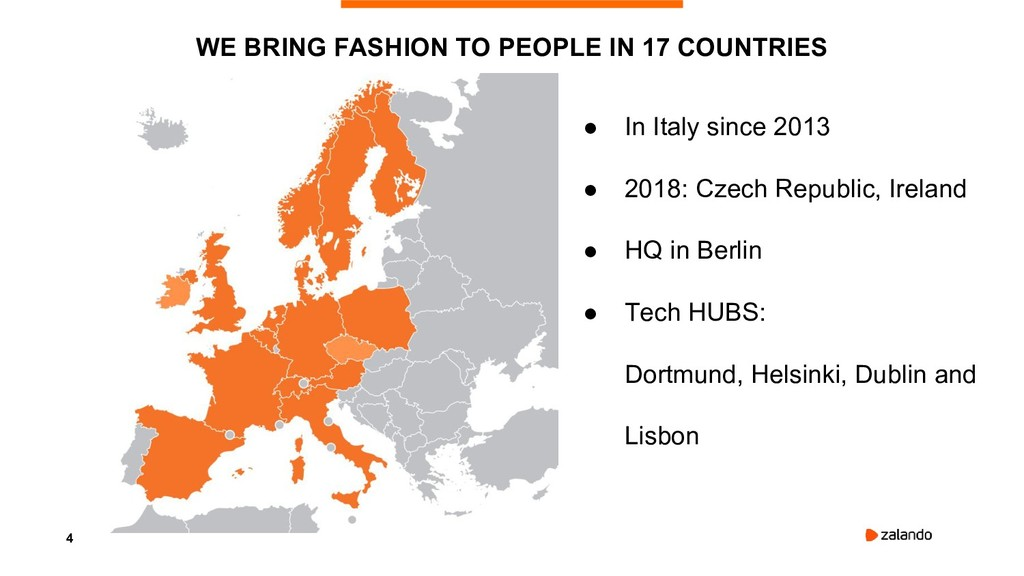 4 WE BRING FASHION TO PEOPLE IN 17 COUNTRIES ● ...