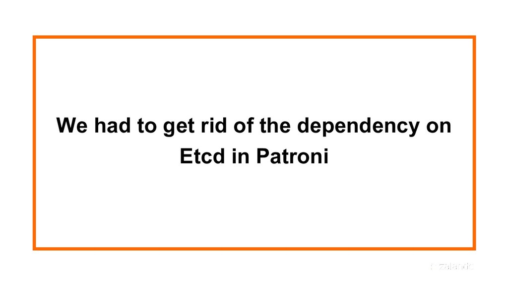 We had to get rid of the dependency on Etcd in ...