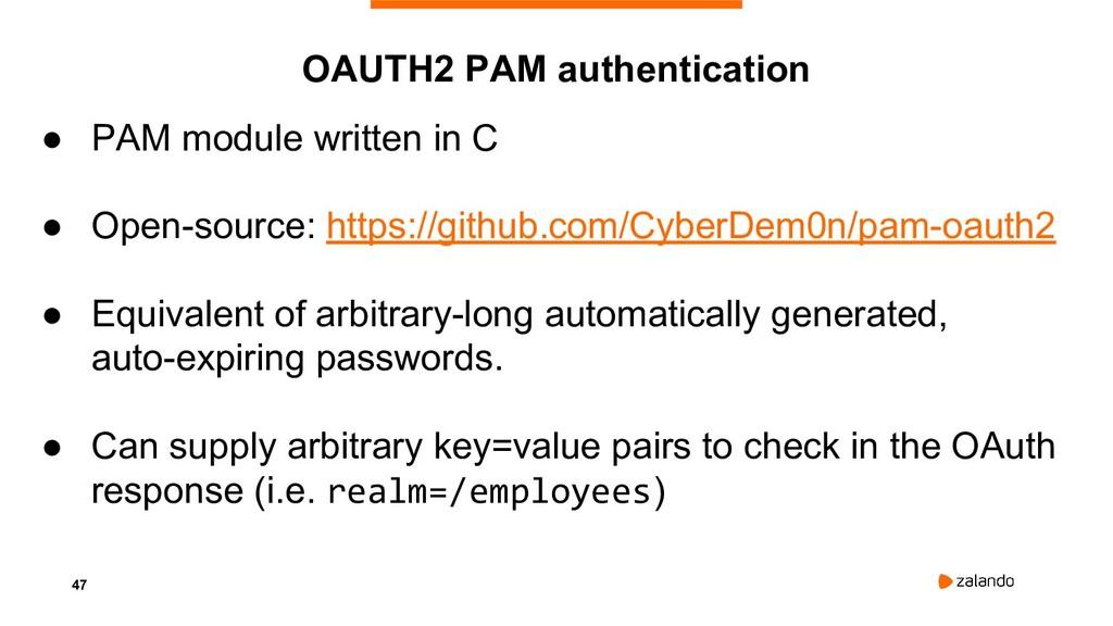 47 ● PAM module written in C ● Open-source: htt...