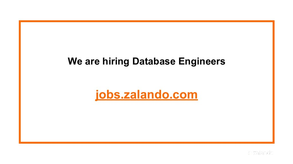 We are hiring Database Engineers jobs.zalando.c...
