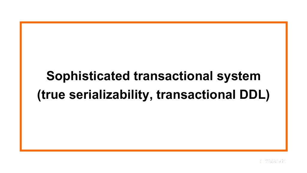 Sophisticated transactional system (true serial...