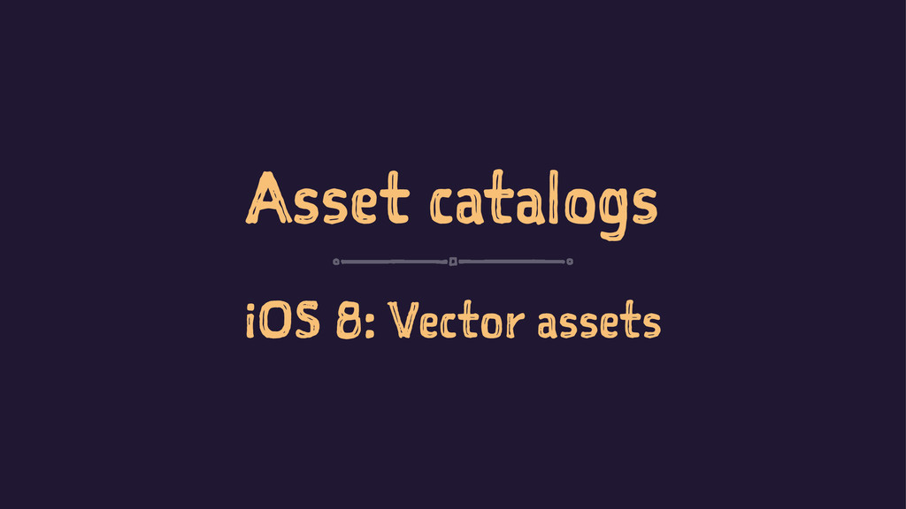 Asset catalogs iOS 8: Vector assets