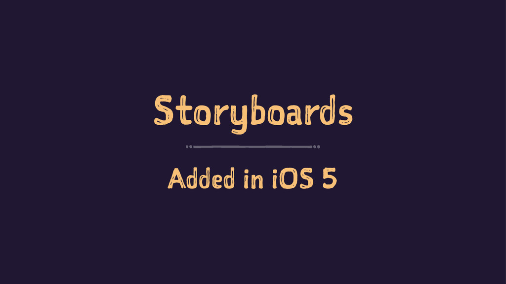 Storyboards Added in iOS 5