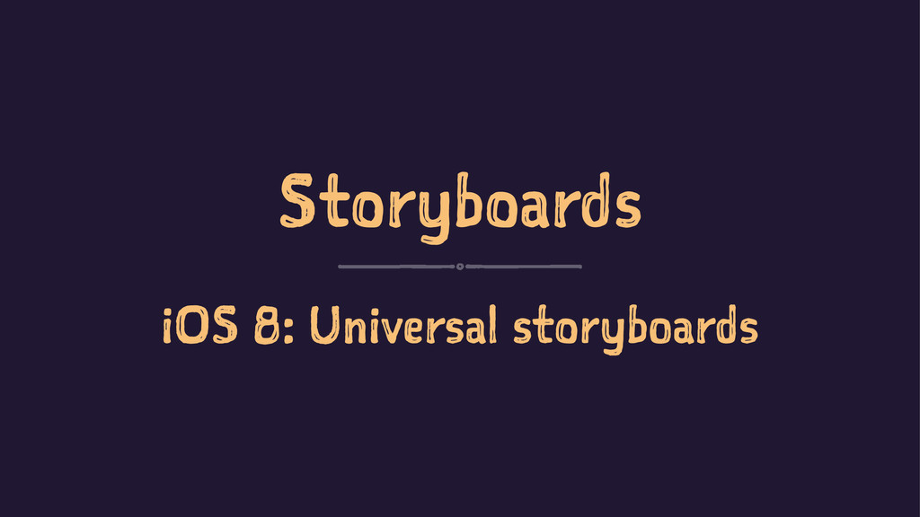 Storyboards iOS 8: Universal storyboards
