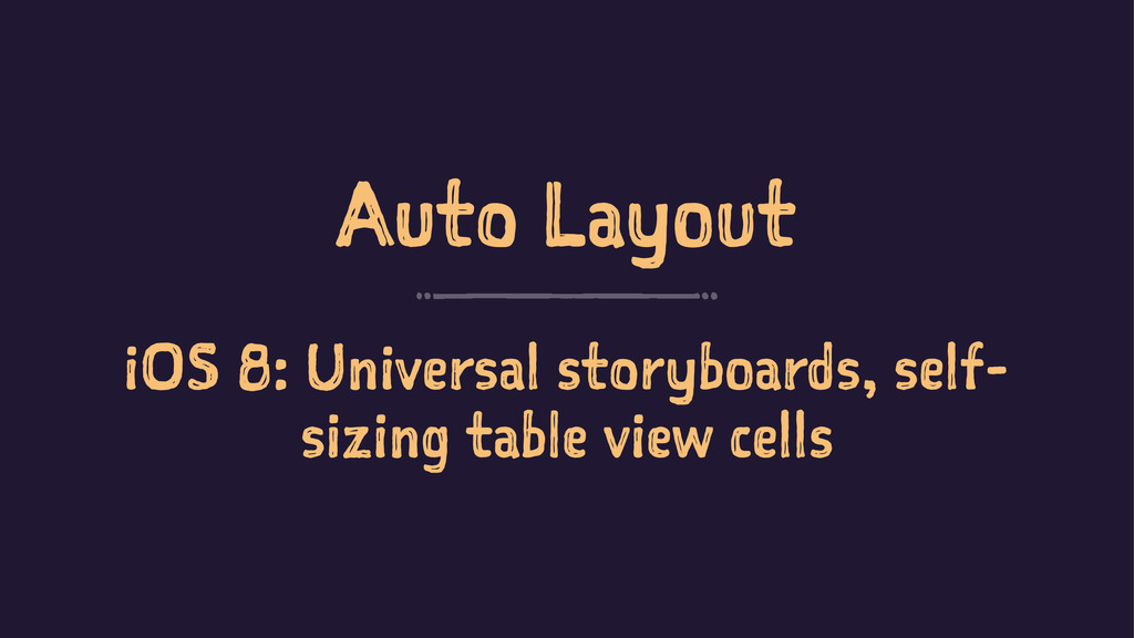 Auto Layout iOS 8: Universal storyboards, self-...