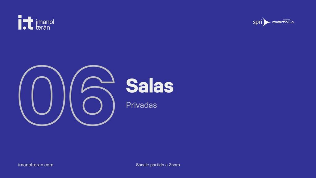 imanolteran.com 06Salas Privadas Sácale partido...