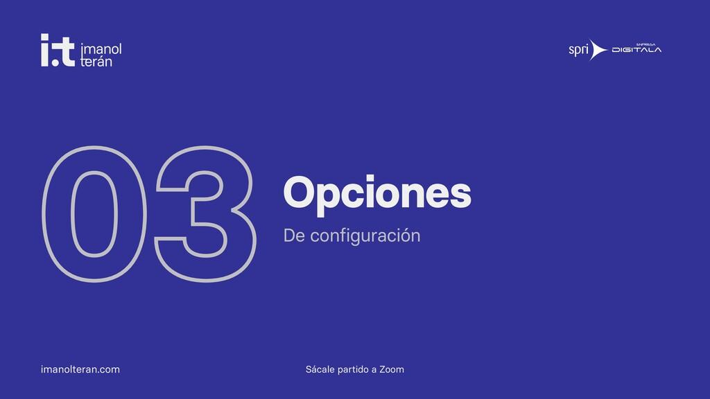 imanolteran.com 03Opciones De configuración Sác...
