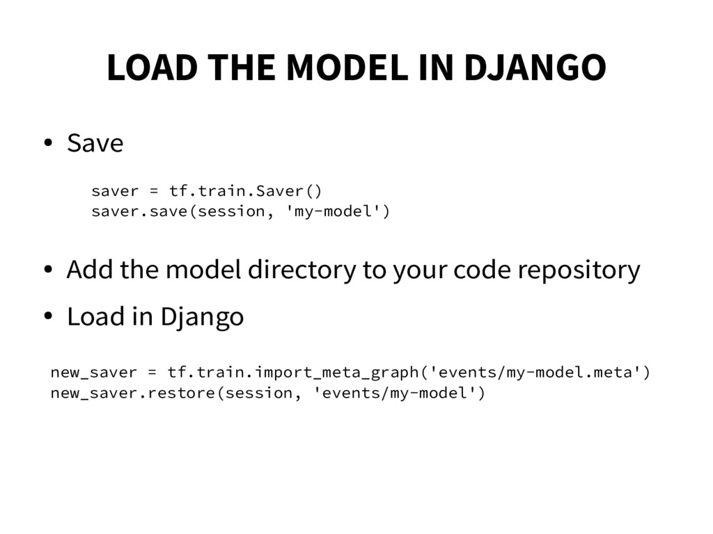 LOAD THE MODEL IN DJANGO ● Save ● Add the model...