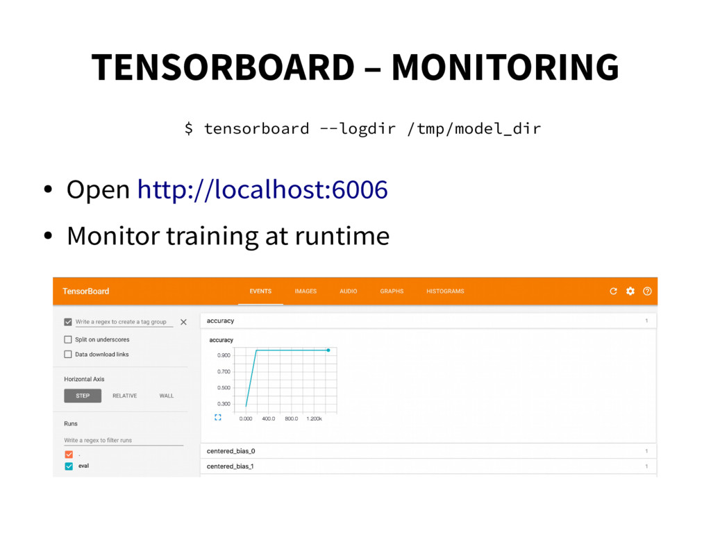 TENSORBOARD – MONITORING ● Open http://localhos...