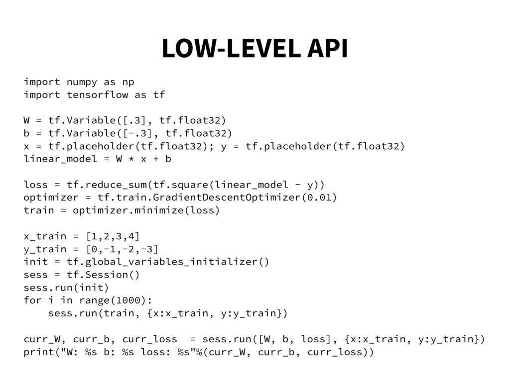 LOW-LEVEL API import numpy as np import tensorf...