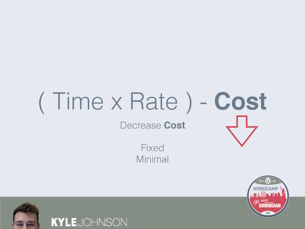 Decrease Cost  Fixed Minimal ( Time x Rate ) ...