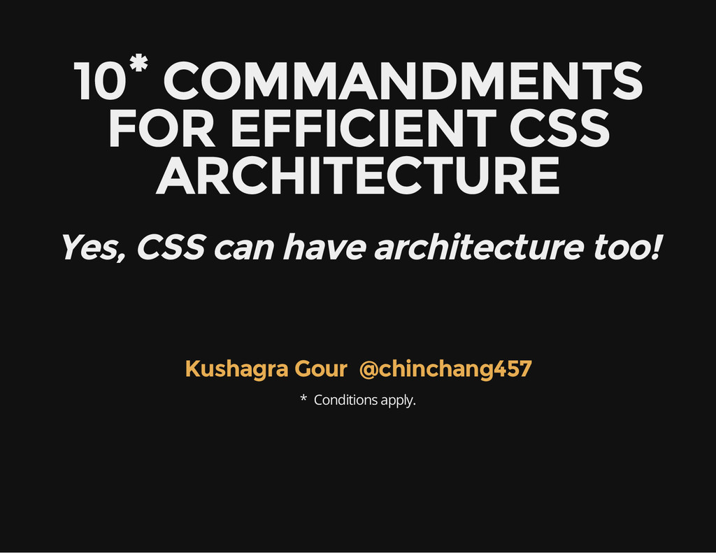10* COMMANDMENTS FOR EFFICIENT CSS ARCHITECTURE...