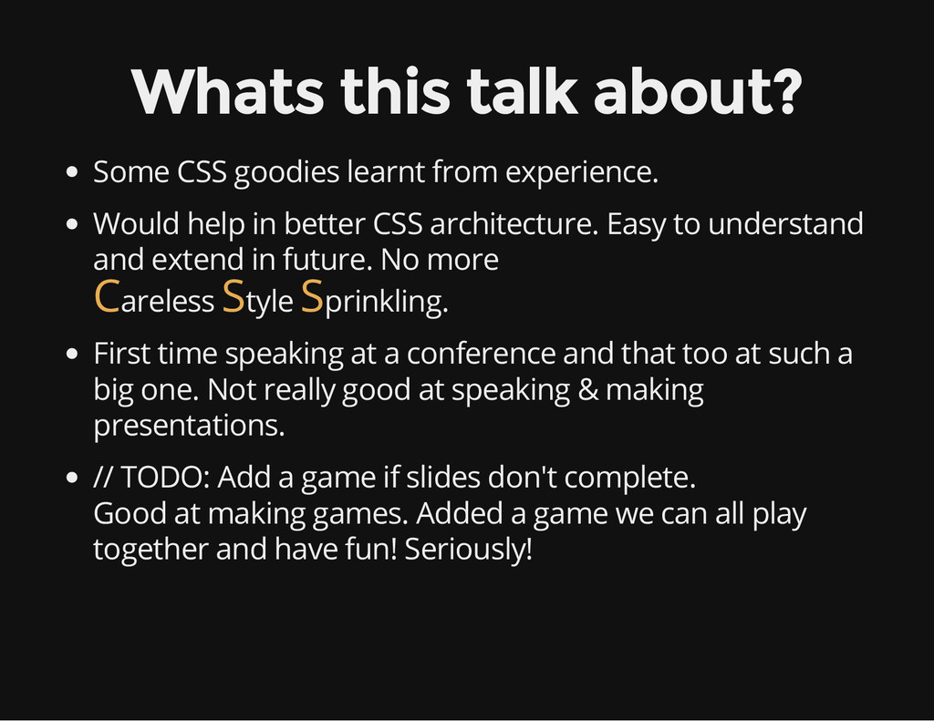 Whats this talk about? Some CSS goodies learnt ...