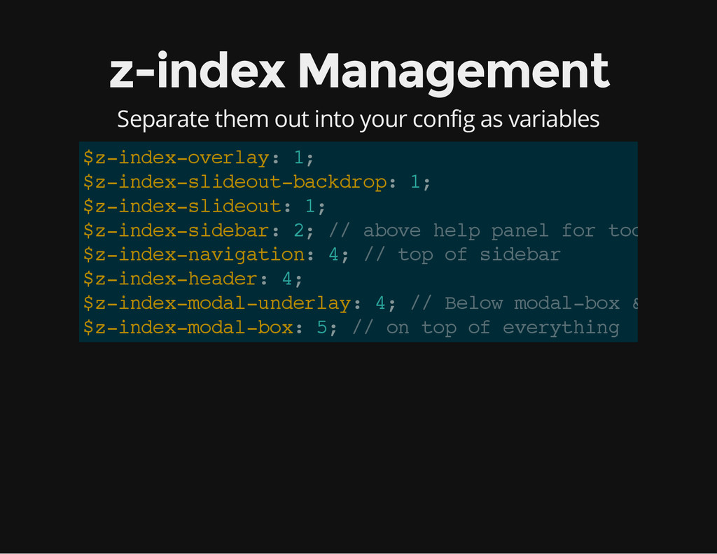 z-index Management Separate them out into your ...