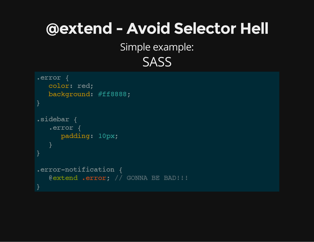@extend - Avoid Selector Hell Simple example: S...