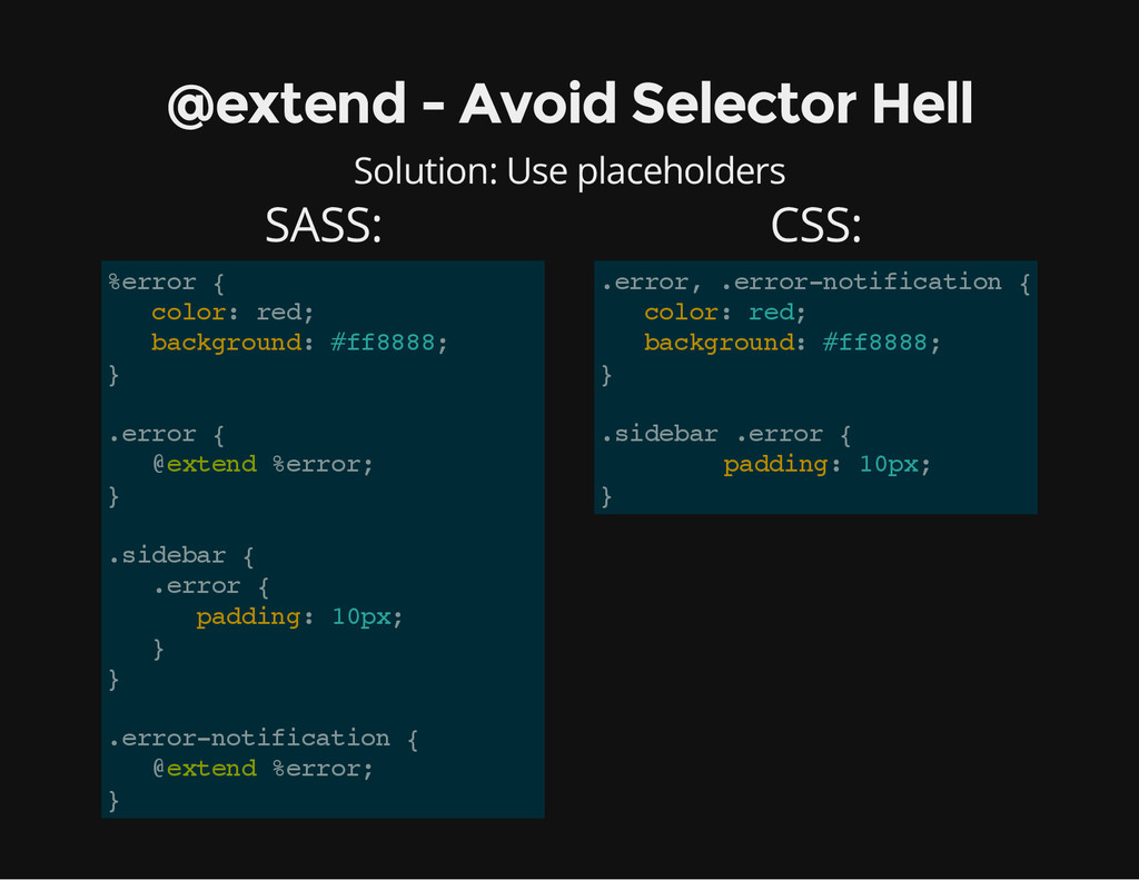 @extend - Avoid Selector Hell Solution: Use pla...