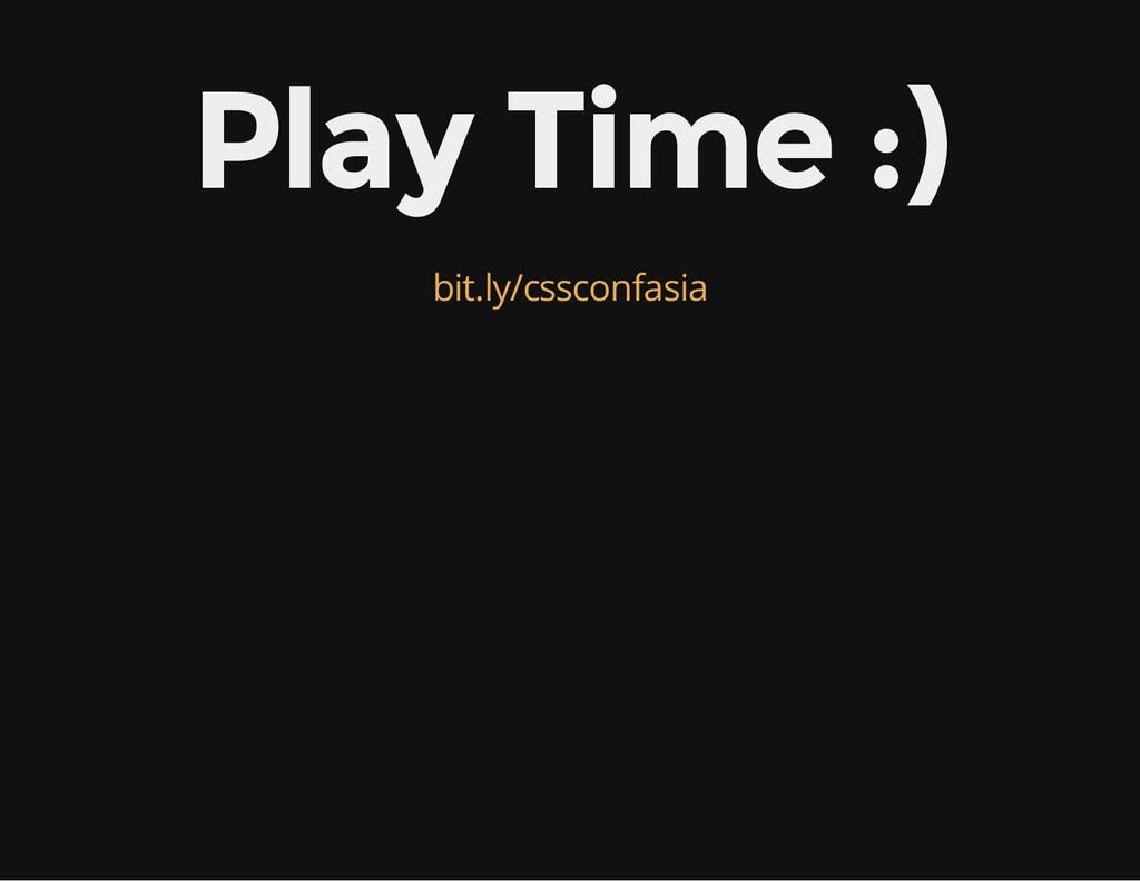 Play Time :) bit.ly/cssconfasia