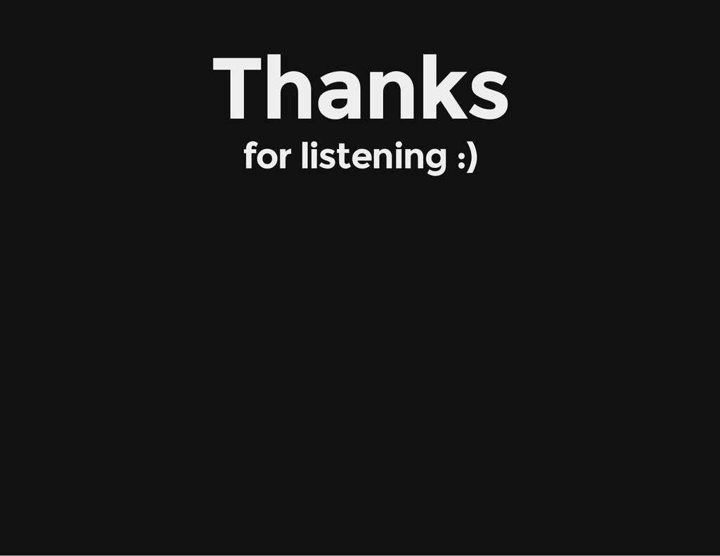 Thanks for listening :)