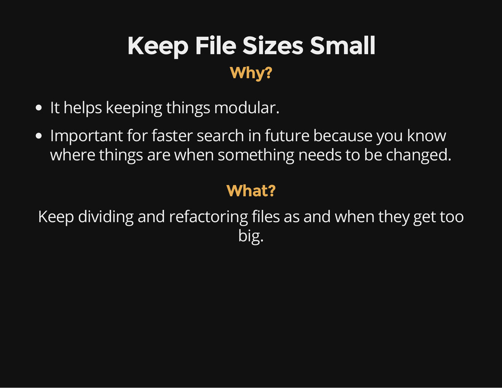 Keep File Sizes Small Why? It helps keeping thi...