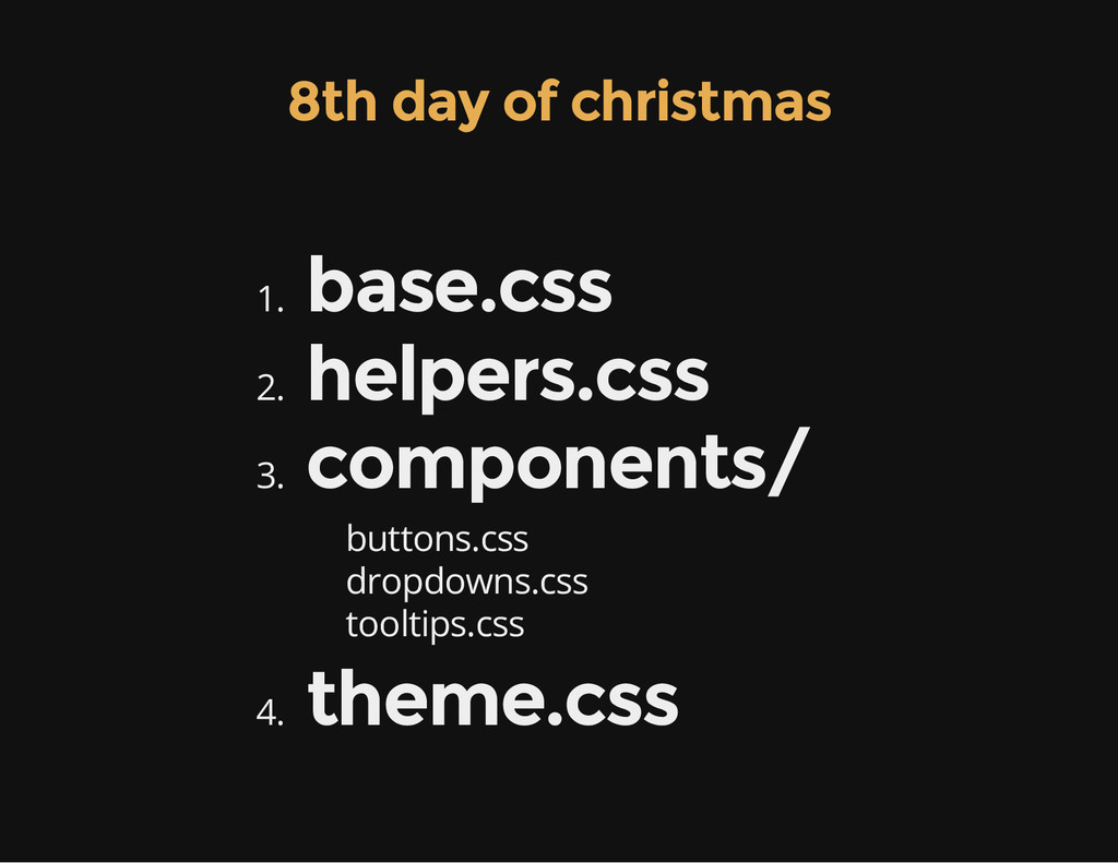 8th day of christmas 1. base.css 2. helpers.css...