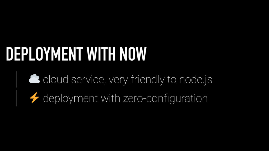 DEPLOYMENT WITH NOW cloud service, very friendl...